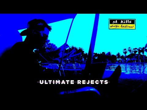 Ultimate Rejects - St. Kitts Music Festival 2017 [After Movie]