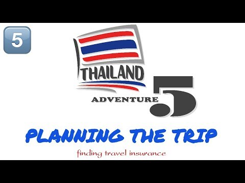 Planning the Trip (Thailand Adventure 5) Part Five: Travel insurance