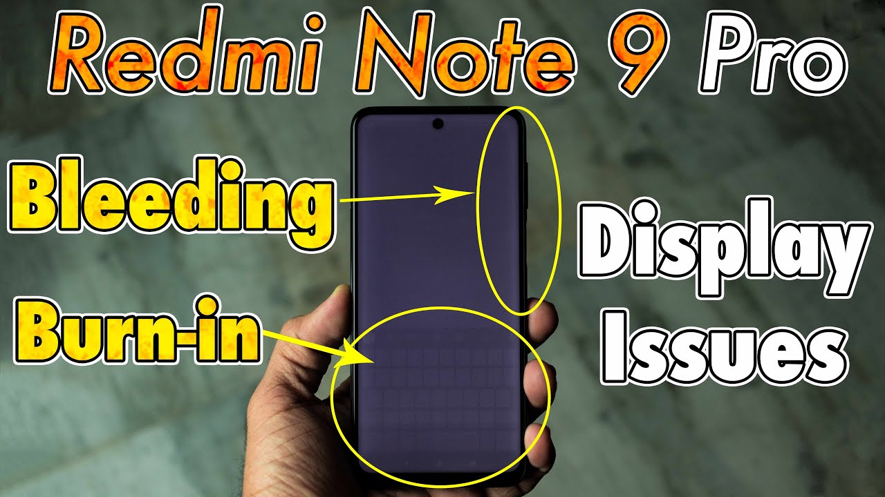 Redmi Note 9 Pro Has Really Bad Display Issues Burn In And Bleeding Share This Youtube