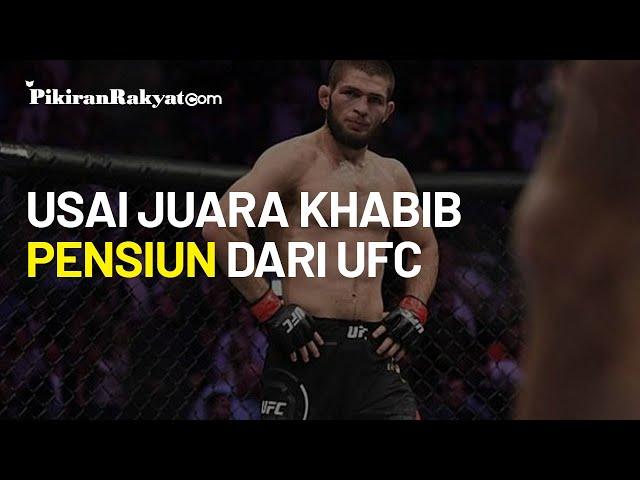 Sang Ibu Jadi Alasan Khabib Nurmagomedov Pensiun dari UFC: Dia Tak Ingin Saya Bertarung Tanpa Ayah