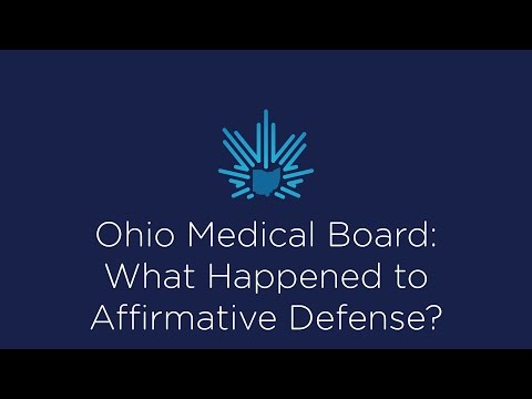 Ohio Medical Board: What happened to Affirmative Defense?