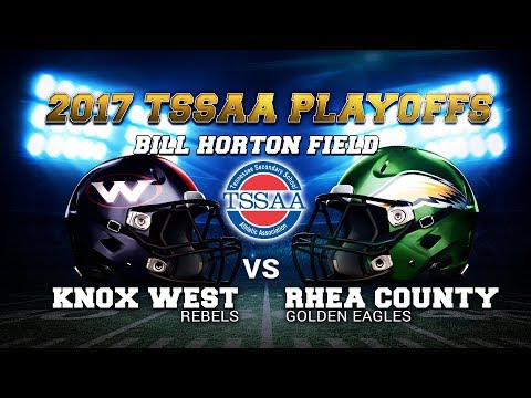 2017 TSSAA Playoffs - Knox West at Rhea County