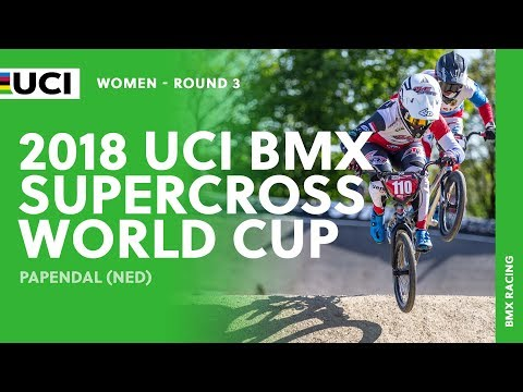 2018 UCI BMX SX World Cup - Papendal (NED) / Women Round 3