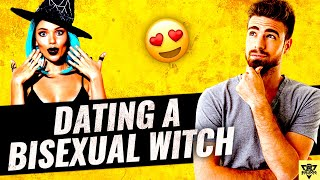 Dating a...BISEXUAL WITCH...!?
