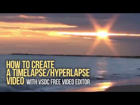 How to create a timelapse/hyperlapse video with VSDC Free ...