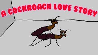 A Cockroach Love Story