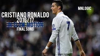 Cristiano Ronaldo Final Song 2016/17 (SLOW MOTION)