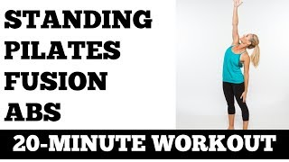 20Minute Standing Pilates Fusion Abs Workout  No Floor Work, Total Body Core and Balance Exercises
