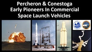 The First Privately Funded Launch Vehicles - Conestoga & Percheron