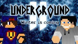 Minecraft: Underground 2 - Winter is Coming #15 (nie) Tajna baza!  w/ Undecided