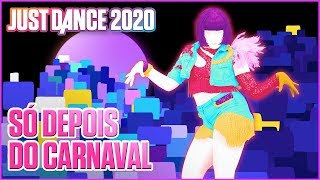 Just Dance 2020: Só Depois Do Carnaval by Lexa | Official Track Gameplay [US]