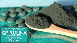 Health Benefits of Spirulina, Top Superfood Protein and Multivitamin