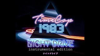 TimeCop1983 - Night Drive Instrumental Edition [Album]