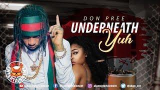 Don Pree - Underneat Yuh [Gun Barrel Riddim] July 2018