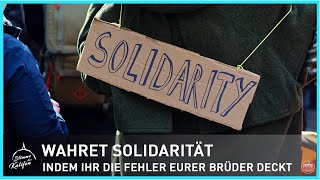 Wahret Solidarität, indem Ihr die Fehler Eurer Brüder deckt! | Stimme des Kalifen