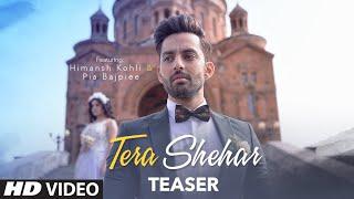 Song Teaser: Tera Shehar | Himansh Kohli, Pia Bajpiee | Amaal Mallik | Full Video Releasing Tomorrow