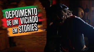 DEPOIMENTO DE UM VICIADO EM STORIES