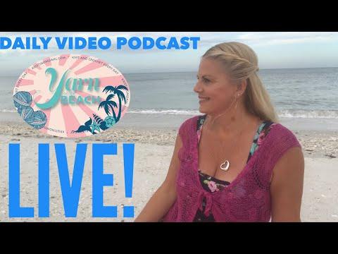 Yarn on the beach 132 live sunrise video podcast with Kristin Omdahl knitting crochet