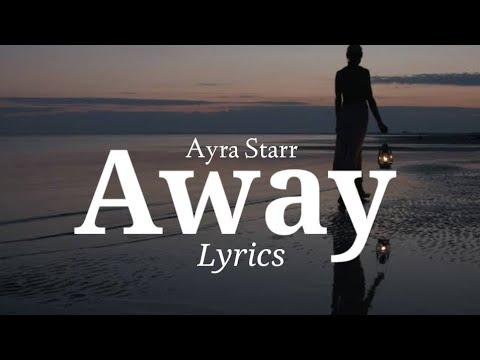 Ayra Starr – Away (Lyrics Video)