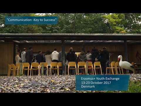 Communication Key To Success - Erasmus+ Youth Exchange Project - 13-23 October 2017. Denmark