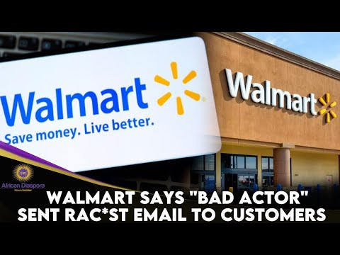 """Walmart Says """"Bad Actor"""" Sent Rac*st Email To Customers"""