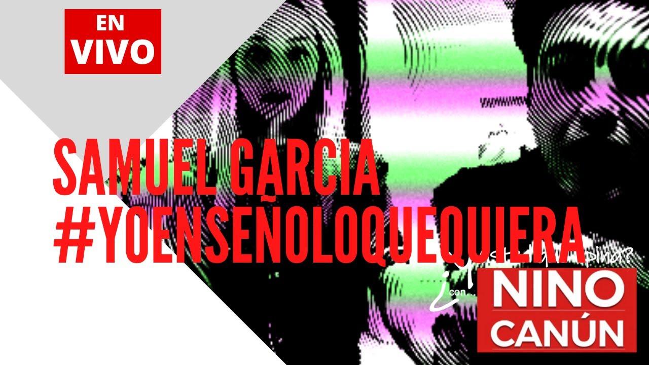 Samuel Garcia #YoEnseñoLoQueQuiera