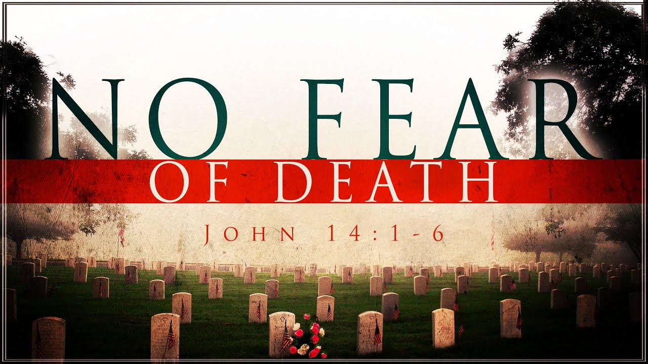 no need to fear death a There are a host of other factors heightening the fear of death because of its  removal from the public sector there have been no public executions in america .