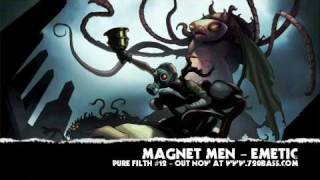 The Magnet Men - Emetic (Pure Filth #12)