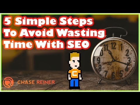 5 Simple Steps To Avoid Wasting Time With SEO