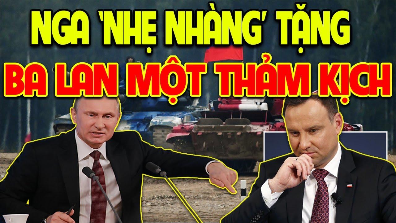 Thế Cục Xoay Vần DỮ DỘI Giữa Nga Và Nato, Gấu Nga 'Nhẹ Nhàng' TẶNG Cho Ba Lan Một THẢM KỊCH Bất Ngờ