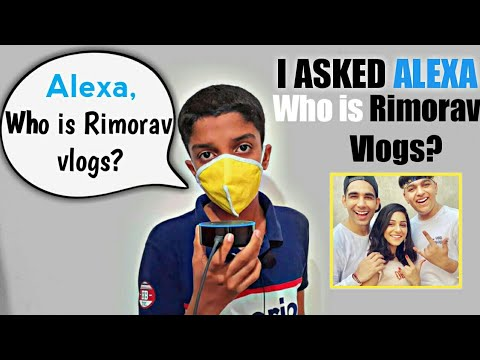 I asked Amazon ALEXA , Who is Rimorav Vlogs || rimorav ...