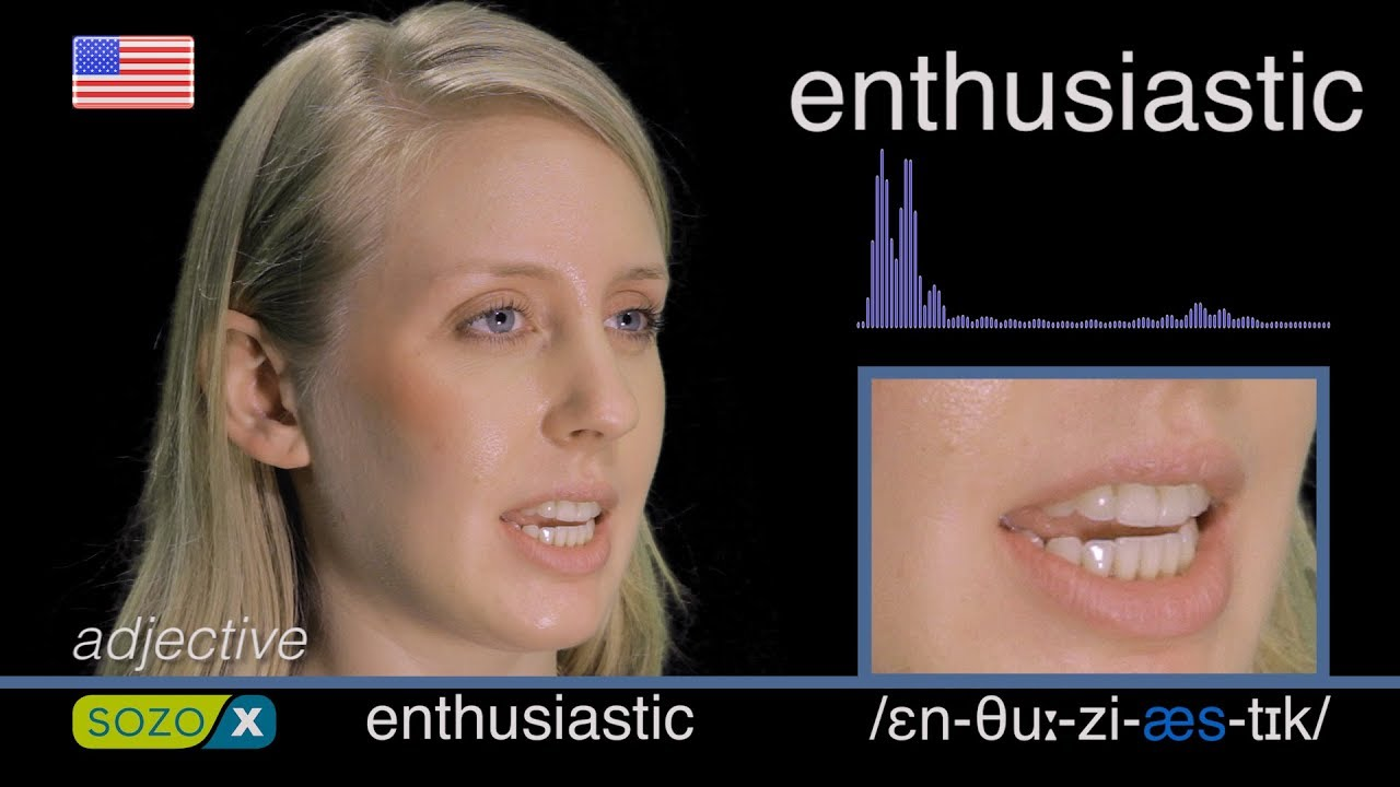 How To Pronounce ENTHUSIASTIC like an American English Pronunciation