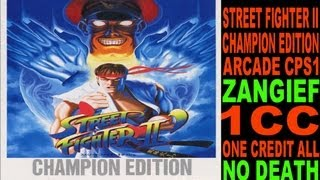 STREET FIGHTER II CHAMPION EDITION (ARCADE CPS1) 1CC NO DEATH - ZANGIEF (Full Gameplay)