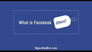 Hướng dẫn sử dụng chức năng Facebook Offer kiếm tiền online ngay trên Fanpage của bạn!