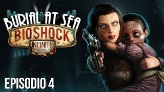 BIOSHOCK INFINITE - Burial at sea 2 - Episodio 4 (FINAL)