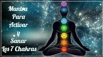 Mantra Para Activar y Sanar Los 7 Chakras (Una Vida Plena) - YouTube