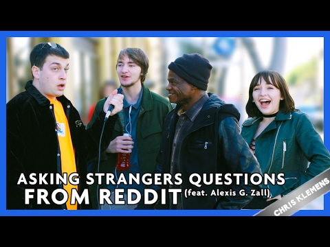 Asking Strangers Reddit Questions Feat Alexis G Zall Chris Klemens