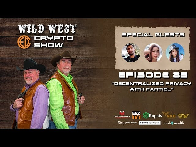 Wild West Crypto Show Episode 85 | Decentralized Privacy with Particl