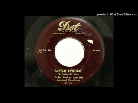 Gabe Tucker and His Musical Ramblers  Rainyday Sweetheart Dot 204 1952 country