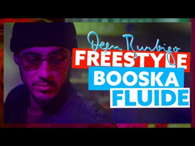 Deen Burbigo | Freestyle Booska Fluide