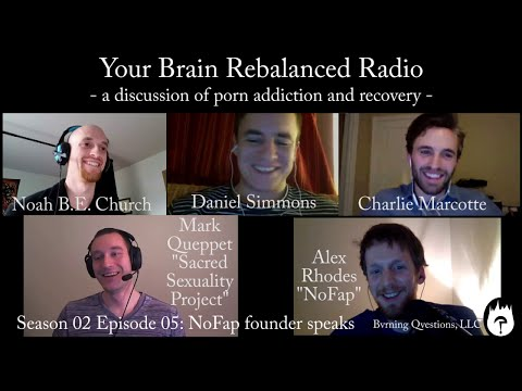 Your Brain Rebalanced Radio S02E05: Alex Rhodes (NoFap founder) and Mark Queppet guest star!