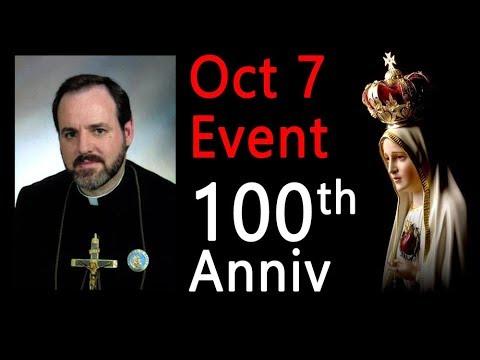 Fatima 100th Celebration - Oct 7th
