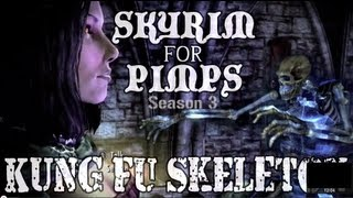 Skyrim For Pimps - Kung Fu Skeleton (S3E04) Dawnguard Walkthrough