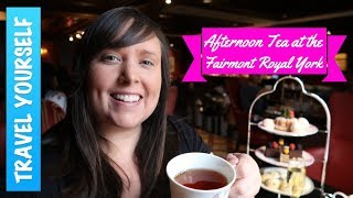 Fairmont Royal York Afternoon Tea in Toronto