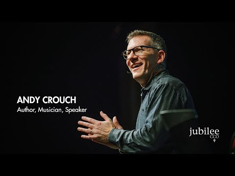 Andy Crouch — Jubilee 2018 main session