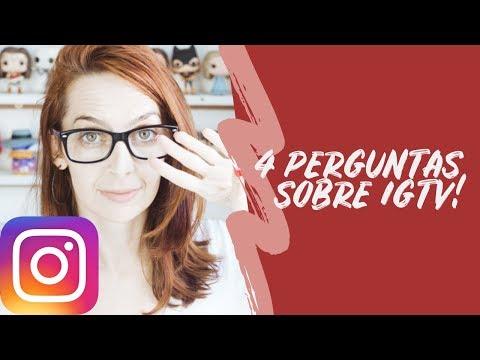 4 PERGUNTAS SOBRE O IGTV DO INSTAGRAM! | Luh Testoni