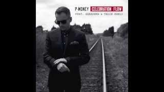 "P-Money - ""Celebration Flow"" feat. Aaradhna & Talib Kweli (Audio)"