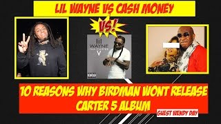 10 Reasons Why BIRMAN wont release LIL WAYNE CARTER 5. Guest Wendy Day | JordanTowerNews