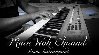 Main Woh Chaand | Tera Surroor | Piano Instrumental Cover | ft.Syed Sohail Alvi