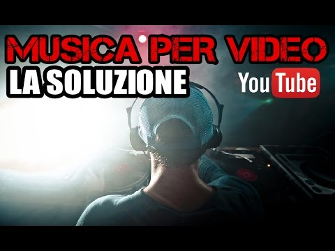 Musica per video senza copyright - royalty free (la soluzione definitiva)